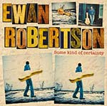 cover image for Ewan Robertson - Some Kind Of Certainty