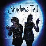 cover image for <mark>Jeana</mark> <mark>Leslie</mark> <mark>and</mark> <mark>Siobhan</mark> <mark>Miller</mark> - Shadows Tall