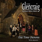 cover image for <mark>The</mark> Glencraig Scottish Dance Band - Ah&#8217;m Dancin&#8217; (Old Time Dances)