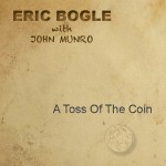 cover image for Eric Bogle with <mark>John Munro</mark> - A Toss Of The Coin