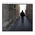 cover image for David Francey - So Say We All