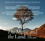 cover image for Freeland Barbour & Friends - The Music And The Land (The Concert)