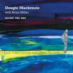 cover image for Dougie Mackenzie with Brian Miller - Along The Way