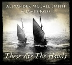 cover image for Alexander McCall Smith and James Ross - These Are The Hands