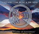 cover image for Scotland, The Music And The Song - A 20 Year Profile Of Greentrax