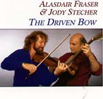 cover image for Alasdair Fraser & Jody Stecher - The Driven Bow