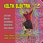 cover image for Keltik Elektrik - vol 2 (Just When You Thought It Was Safe To Sit Down…)