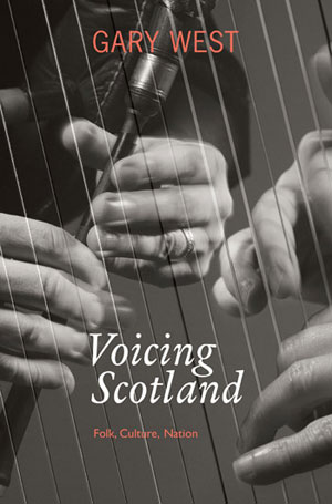 cover image for Gary West - Voicing Scotland (Folk, Culture, Nation)