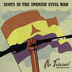 news article for Scots In The <mark>Spanish</mark> <mark>Civil</mark> <mark>War</mark> - ¡No Pasaran! - On Stage At Celtic Connections 2013